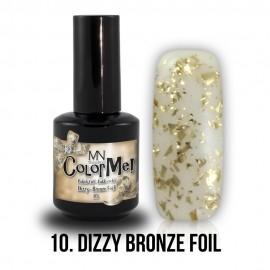 ColorMe! Dizzy no.10. - Dizzy Bronze Foil 12 ml